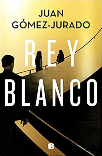 Rey Blanco, de Juan Gómez-Jurado